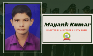 Mayank Selected in Airforce & Navy Both