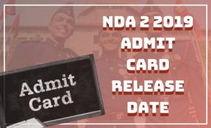 NDA-2 2019 Admit Card Release Date