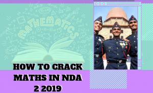 HOW TO CRACK MATHS IN NDA 2 2019