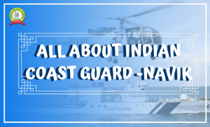 INDIAN COAST GUARD NAVIK – ELIGIBILITY, AGE, NOTIFICATION,SYLLABUS