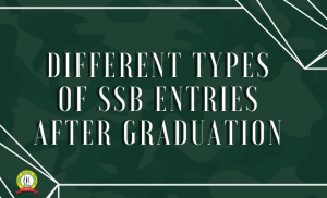 Different Types of SSB Entries For Age 19-25 (Graduation Entry)