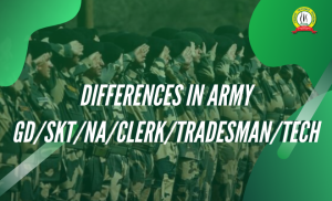 Differences in Army GD/SKT/NA/Clerk/Tradesman/Tech