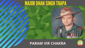 A Hero of Indo – China War. Major Dhan Singh Thapa