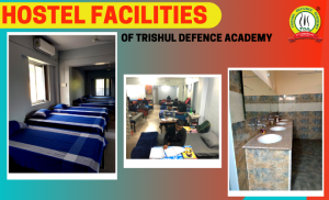Hostel Facility at Trishul Defence Academy