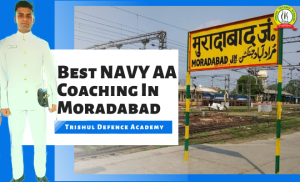 "Best Navy ""AA"" Coaching In Moradabad"
