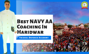 "Best Navy ""AA"" Coaching In Haridwar"