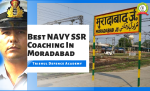 Best Navy SSR  Coaching In Moradabad