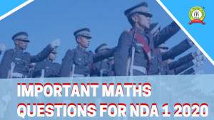 Important Maths Questions for NDA I 2020