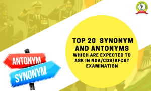 Top 20  Synonym And Antonyms Which Are Expected To Ask In NDA/CDS/AFCAT Examination