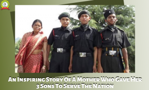 An Inspiring Story Of A Mother Who Gave Her Three Sons To Serve The Nation