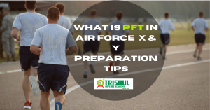 What Is PFT In Air Force X & Y Preparation Tips?