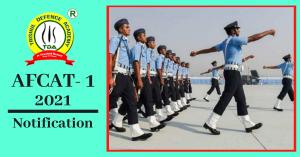 AFCAT 1 2021 Notification: Know Registration, Exam Date & Other Details