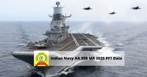 Indian Navy AA SSR MR 2020 PFT Date