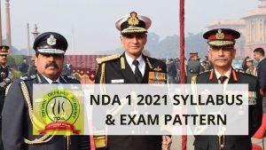 NDA 1 2021 Syllabus & Exam Pattern