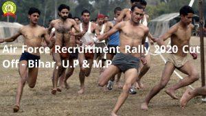 Air Force Recruitment Rally 2020 Cut Off – Bihar, U.P, M.P