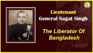 Lieutenant General Sagat Singh – The Liberator Of Bangladesh