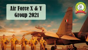 Air Force X & Y Group 2021 Notification : Check Out Details Here