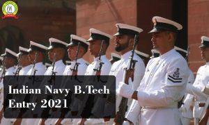 Indian Navy B.Tech (10+2) Cadet Entry Scheme 2021 Notification