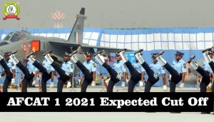 AFCAT 1 2021 Expected Cut Off Marks | Paper Analysis
