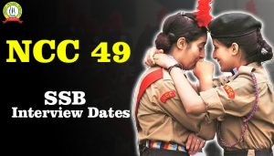 NCC 49 SSB Interview Dates Selection Link