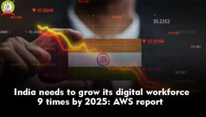 India Needs to Grow its Digital Workforce 9 Times by 2025: AWS Report