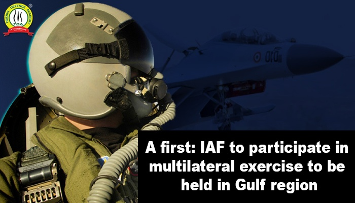 A first: IAF to participate in multilateral exercise to be held in Gulf region