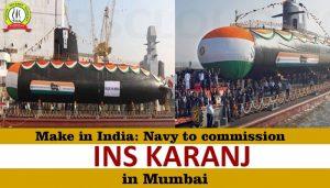 Make in India: Navy to Commission INS Karanj in Mumbai