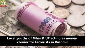 Local Youths of Bihar & UP Acting as Money Courier for Terrorists in Kashmir