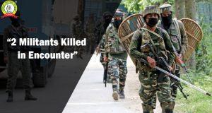 2 Militants Killed in Encounter