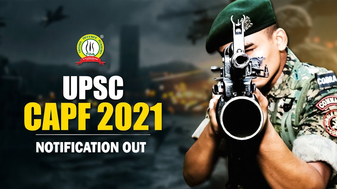 UPSC CAPF Exam 2021 Notification