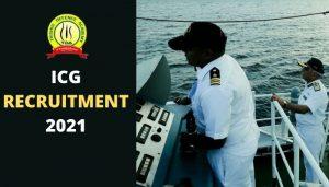 Indian Coast Guard Recruitment 2021 : Application Last Date 27 June