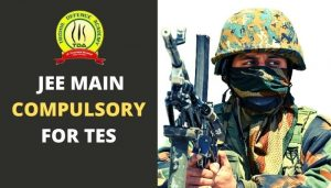 JEE Main Now Obligatory For Recruitment In Indian Army Via TES