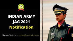 Indian Army Judge Advocate General (JAG) Notification 2021 : Check Out Full Details