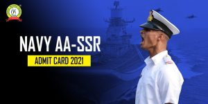 Indian Navy AA/SSR 2021 Admit Card Released