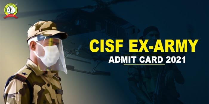 CISF Ex-Army Admit Card 2021