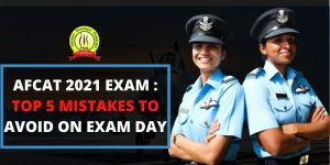 AFCAT 2021 Exam : Top 5 Mistakes Which You Should Avoid On Exam Day