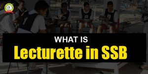 What Is Lecturette In SSB ? | Lecturette Topics & Preparation Tips