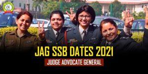 JAG 27 SSB Interview Dates 2021
