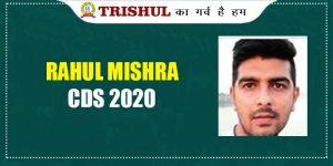 Trishulian Rahul Mishra of Prayagraj Secures AIR 54 In CDS 2020