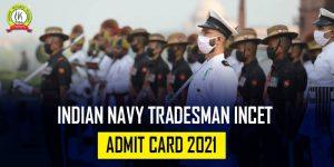 Indian Navy Tradesman INCET Admit Card 2021