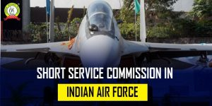 What Is Short Service Commission In Indian Air Force ?