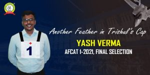 Success Story Of Yash Verma Who Cleared AFCAT 1 2021 In First Attempt