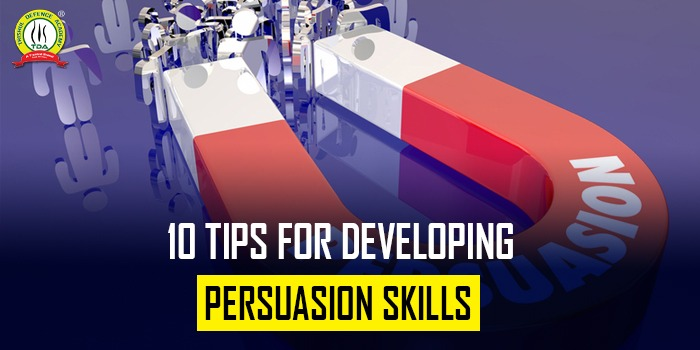 Tips For Developing Persuasion Skills