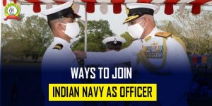 Ways To Join Indian Navy As Officer