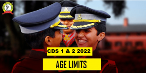 CDS 1 & 2 2022 Age Limits