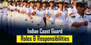 INDIAN COAST GUARD ROLES & RESPONSIBILITIES