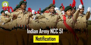 Indian Army NCC 51 Special Entry Scheme Notification 2021
