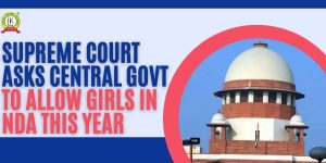Supreme Court Asks Centre To Allow Girls To Give NDA Exam This Year Only