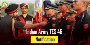 Indian Army TES 46 Notification 2021 : Check Full Details
