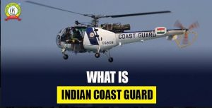 What Is Indian Coast Guard ?
